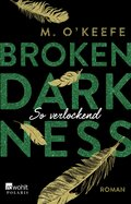 Broken Darkness. So verlockend
