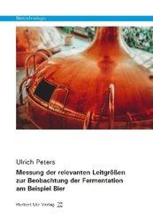 Biotechnologie: Messung der relevanten Leitgrößen zur Beobachtung der Fermentation am Beispiel Bier