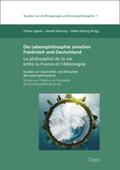Die Lebensphilosophie zwischen Frankreich und Deutschland / La philosophie de la vie entre la France et l'Allemagne