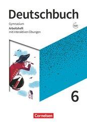 Deutschbuch Gymnasium - Zu Allgemeine Ausgabe, Niedersachsen, Nordrhein-Westfalen, Neue Ausgabe: 6. Schuljahr - Arbeitsheft mit interaktiven Übungen