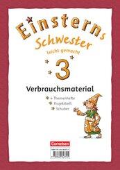 Einsterns Schwester, Erstlesen, Neubearbeitung 2015: 3. Schuljahr, Leicht gemacht, Themenhefte 1-4 und Projektheft (Verbrauchsmaterial), 5 Bde.