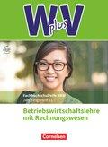 W plus V, Höhere Berufsfachschule NRW, Ausgabe 2019: 11. Jahrgangsstufe - BWL mit Rechnungswesen, Schülerbuch; .1
