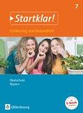 Startklar! Ernährung und Gesundheit, Realschule Bayern: 7. Jahrgangsstufe - Schülerbuch