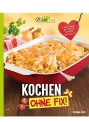 Kochen ohne Fix!