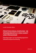 Professionalisierung im Spannungsfeld von Kunst und Pädagogik