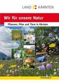 Wir für unsere Natur: Pflanzen, Pilze und Tiere in Kärnten