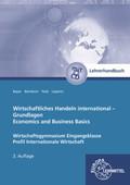 Wirtschaftliches Handeln international - Grundlagen, Lehrerhandbuch, m. CD-ROM