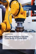 Revisiting Industry 4.0 with Case Study in China 2025