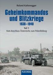 Geheimkommandos und Blitzkriege 1938-1940 - Tl.1