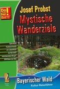 Mystische Wanderziele - Bayerischer Wald