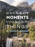 Collect Moments Not Things