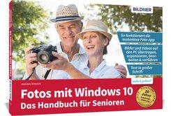 Fotos mit Windows 10 - Das Handbuch für Senioren
