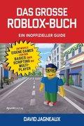 Das große Roblox-Buch - Ein inoffizieller Guide