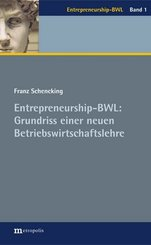 Entrepreneurship-BWL: Grundriss einer neuen Betriebswirtschaftslehre