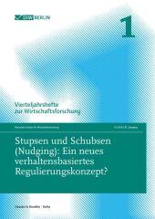 Stupsen und Schubsen (Nudging): Ein neues verhaltensbasiertes Regulierungskonzept?