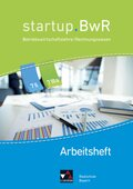 startup.BwR, Realschule Bayern: 7 II/IIIa Jahrgangsstufe, Arbeitsheft