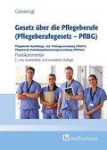Gesetz über die Pflegeberufe (Pflegeberufegesetz - PflBG), Pflegeberufe-Ausbildungs- und -Prüfungsverordnung (PflAPrV),