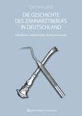 Die Geschichte des Zahnarztberufs in Deutschland