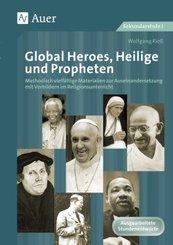 Global Heroes, Heilige und Propheten