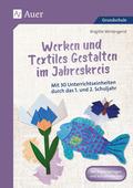 Werken und Textiles Gestalten im Jahreskreis