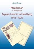 Mazdaznan in der Schweiz, Aryana-Kolonie in Herrliberg von 1915-1929.