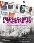 Feldlazarett & Wanderkino - Die Innere Mission in Bayern zwischen Kaiserreich und Weimarer Republik
