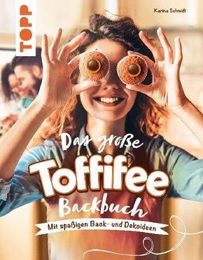 Das große Toffifee-Backbuch. Mit spaßigen Back- und Dekoideen