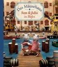 Das Mäusehaus - Sam & Julia im Hafen
