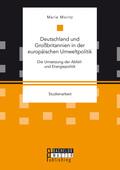 Deutschland und Großbritannien in der europäischen Umweltpolitik. Die Umsetzung der Abfall- und Energiepolitik