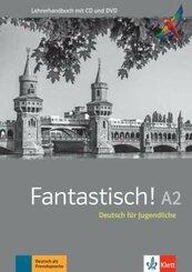 Fantastisch A2 - Lehrerhandbuch mit Audio-CD und Video-DVD