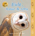Eule, Kauz & Uhu