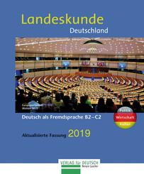Landeskunde Deutschland - Aktualisierte Fassung 2019 Deutsch als Fremdsprache B2-C2