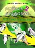 Team Dragobot - Jetzt wird's schleimig!