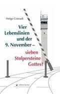 Vier Lebenslinien und der 9. November - sieben Stolpersteine Gottes?