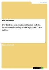 Der Einfluss von sozialen Medien auf das Destination Branding am Beispiel der Costa del Sol