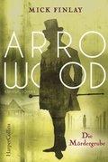 Arrowood - Die Mördergrube