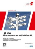 50 plus Alternativen zur Vollzeit bis 67