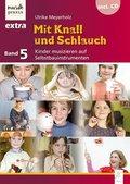 Mit Knall und Schlauch, m. 1 Audio-CD