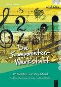 Die Komponisten-Werkstatt, m. 2 Audio-CDs