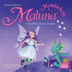Maluna Mondschein. Nur Mut, kleiner Drache!, 1 Audio-CD