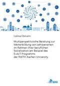 Multiperspektivische Beratung zur Weiterbildung von Lehrpersonen im Rahmen ihrer beruflichen Sozialisation am Beispiel d