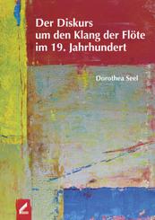 Der Diskurs um den Klang der Flöte im 19. Jahrhundert, m. 1 Audio-CD