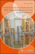 Künstlerische Übungen in der sozialpädagogischen Qualifizierung