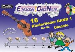 Einfacher!-Geht-Nicht: 16 Kinderlieder für die Ukulele, m. 1 Audio-CD - Bd.1