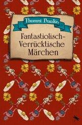 Fantastiolisch-verrücktische Märchen