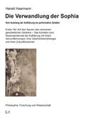 Die Verwandlung der Sophia, Vom Ausklang der Aufklärung ins performative Zeitalter - Tl.1