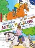 Mein großer Arena Malblock. Pferde & Ponys