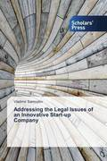 Addressing the Legal Issues of an Innovative Start-up Company