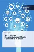 Web 2.0-based Representations of Muslim Communities in Britain