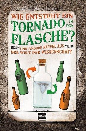 Wie entsteht ein Tornado in der Flasche? Und andere Rätsel aus der Welt der Wissenschaft